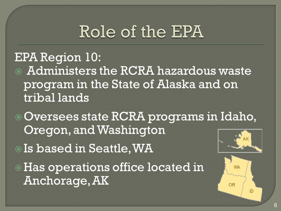 Role of the EPA EPA Region 10: