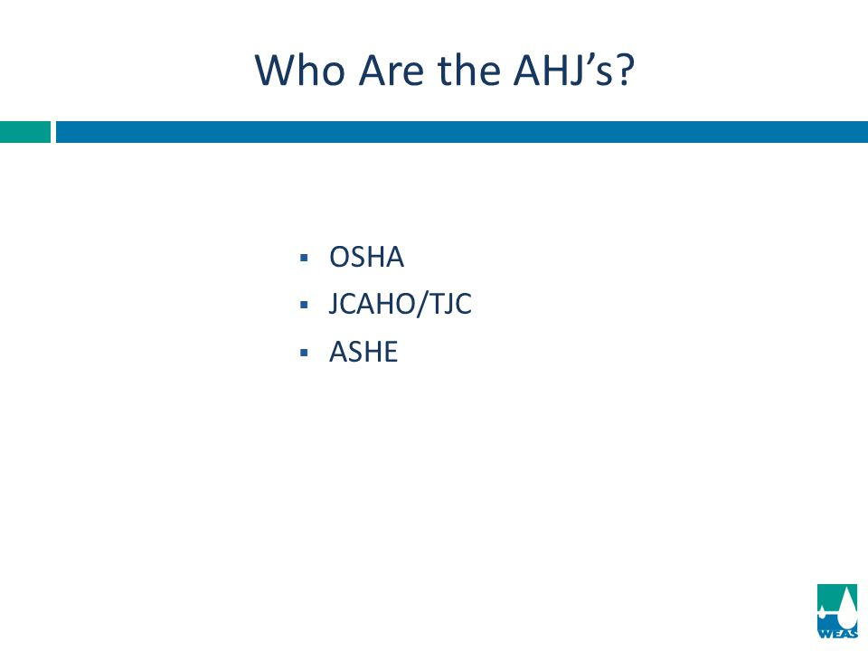 Who Are the AHJ's OSHA JCAHO/TJC ASHE