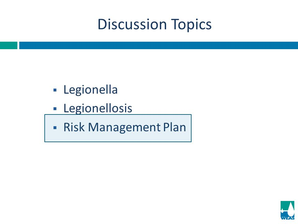 Discussion Topics Legionella Legionellosis Risk Management Plan