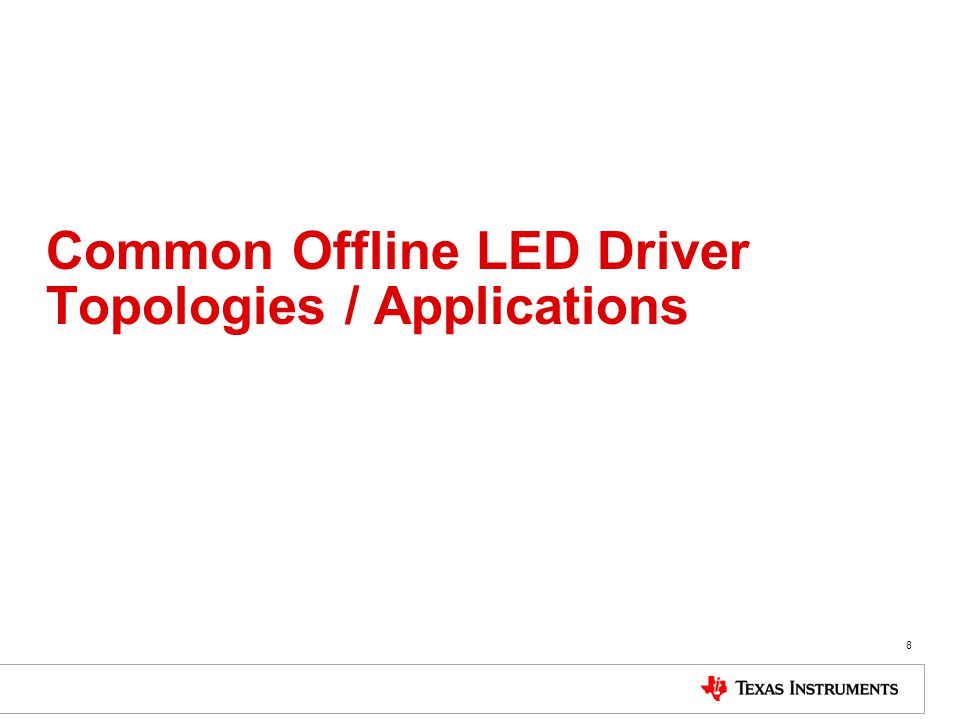 Common Offline LED Driver Topologies / Applications