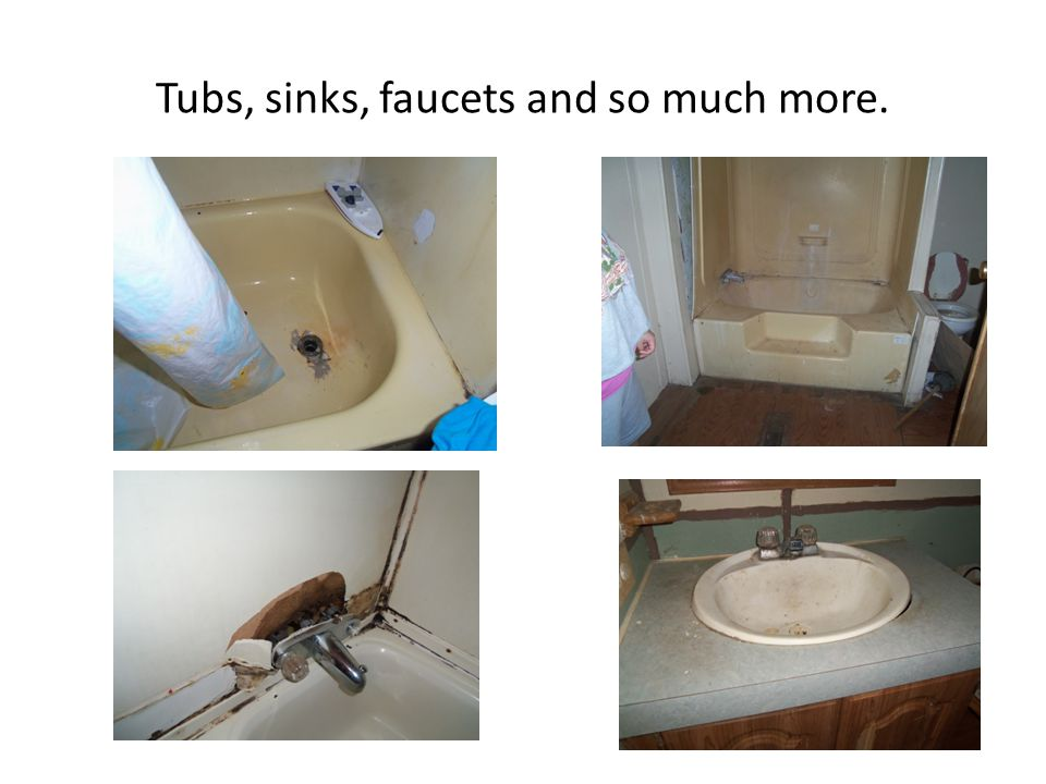 Tubs, sinks, faucets and so much more.