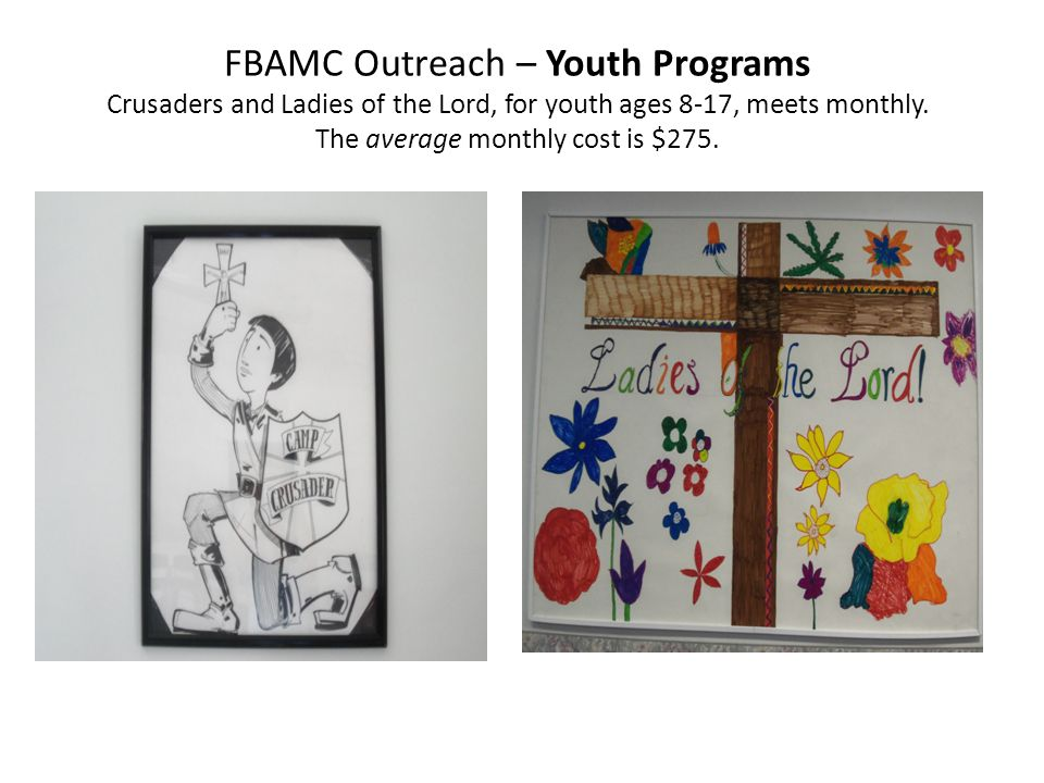 FBAMC Outreach – Youth Programs Crusaders and Ladies of the Lord, for youth ages 8-17, meets monthly.