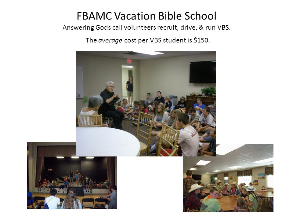 FBAMC Vacation Bible School Answering Gods call volunteers recruit, drive, & run VBS.