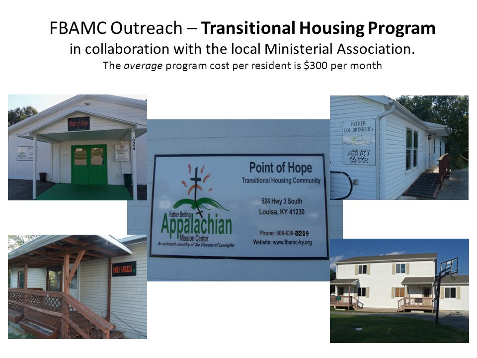 FBAMC Outreach – Transitional Housing Program in collaboration with the local Ministerial Association. The average program cost per resident is $300 per month
