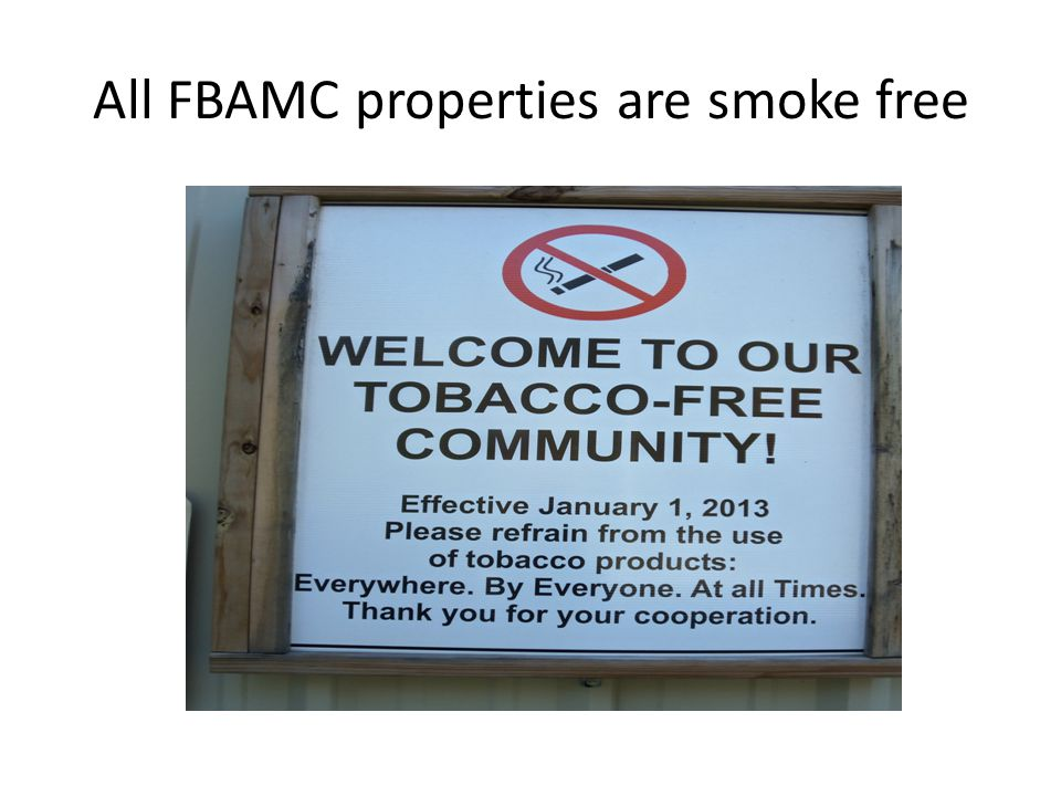 All FBAMC properties are smoke free