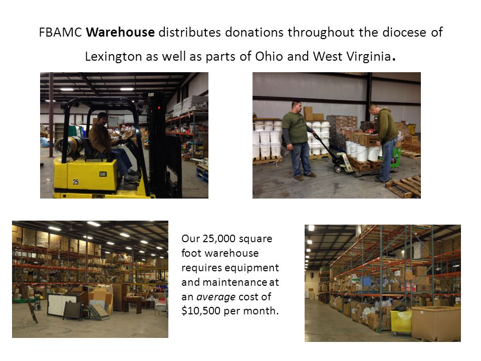 FBAMC Warehouse distributes donations throughout the diocese of Lexington as well as parts of Ohio and West Virginia.