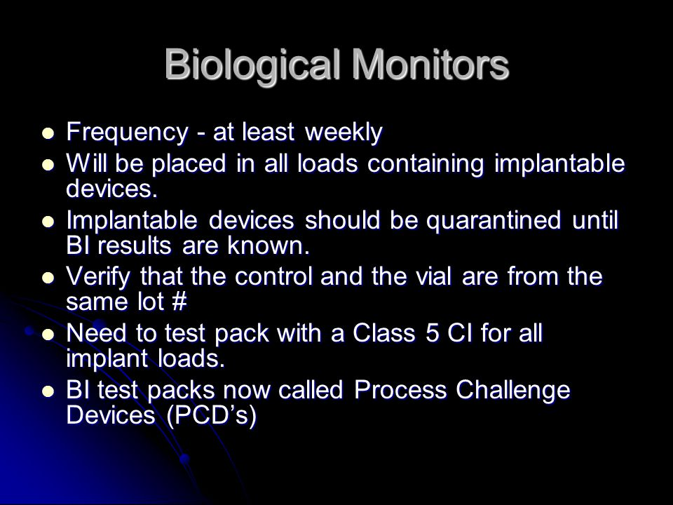 Biological Monitors Frequency - at least weekly