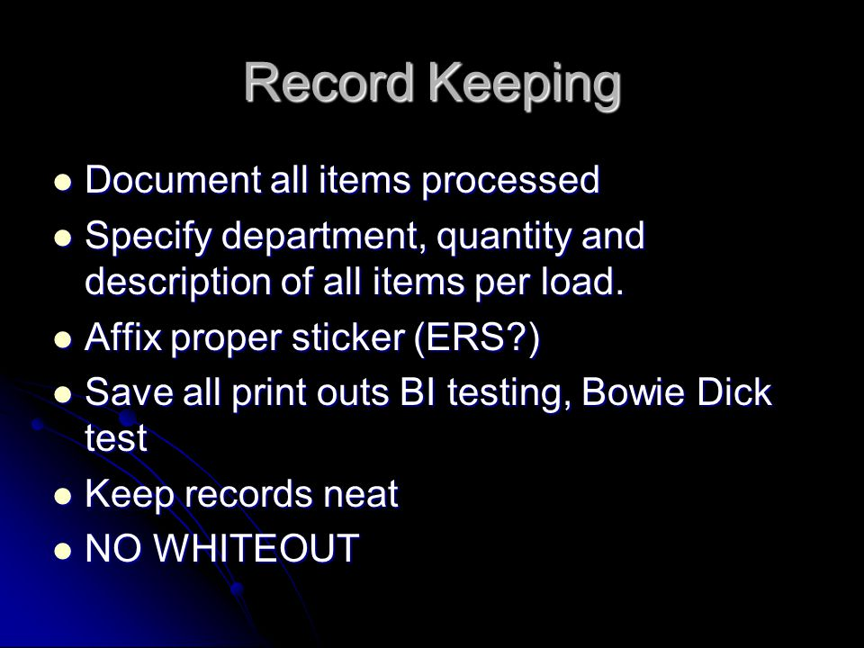 Record Keeping Document all items processed