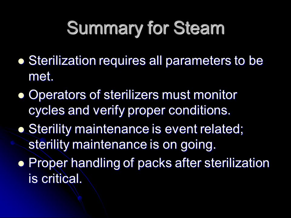 Summary for Steam Sterilization requires all parameters to be met.