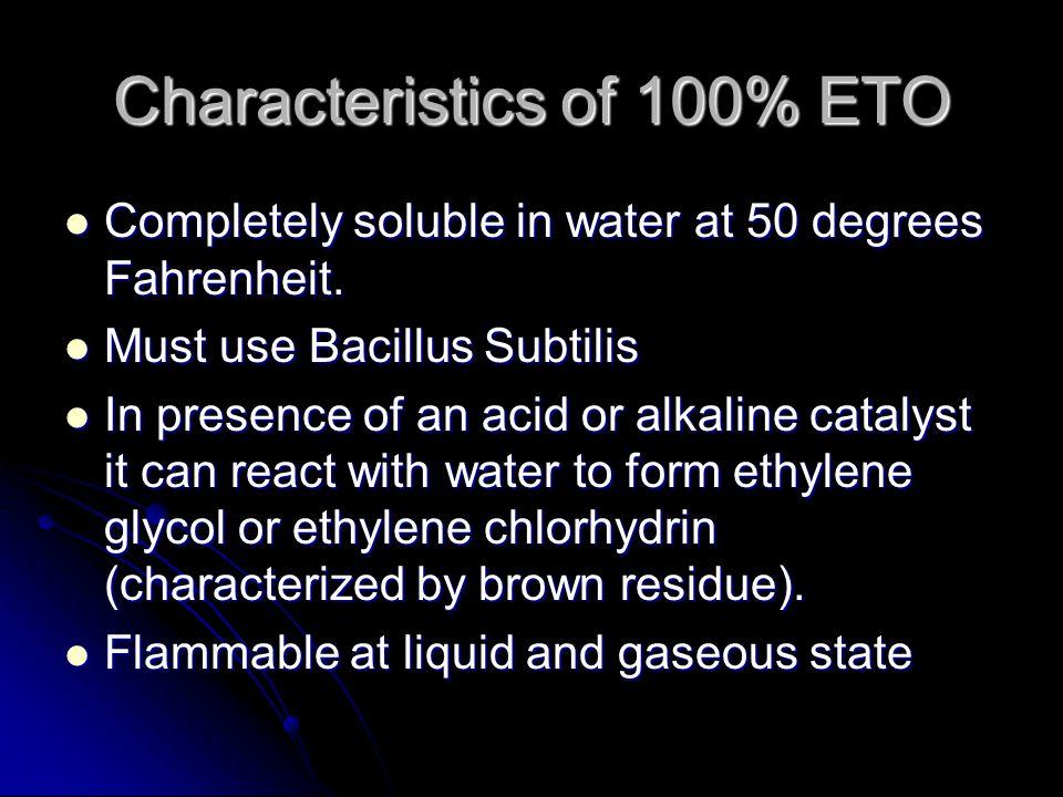 Characteristics of 100% ETO