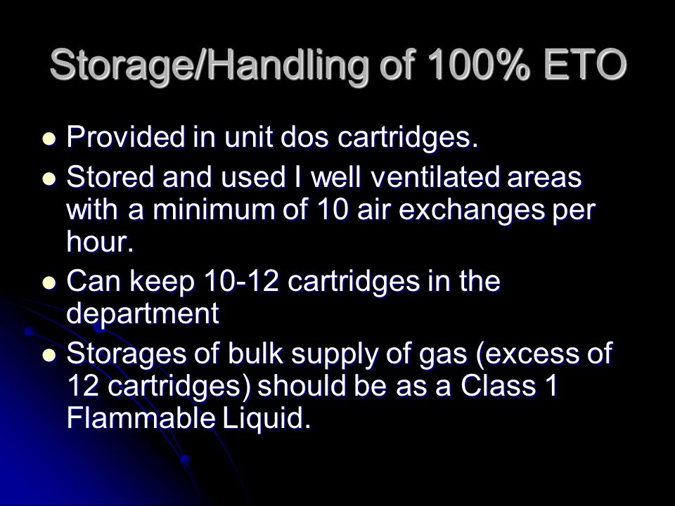 Storage/Handling of 100% ETO