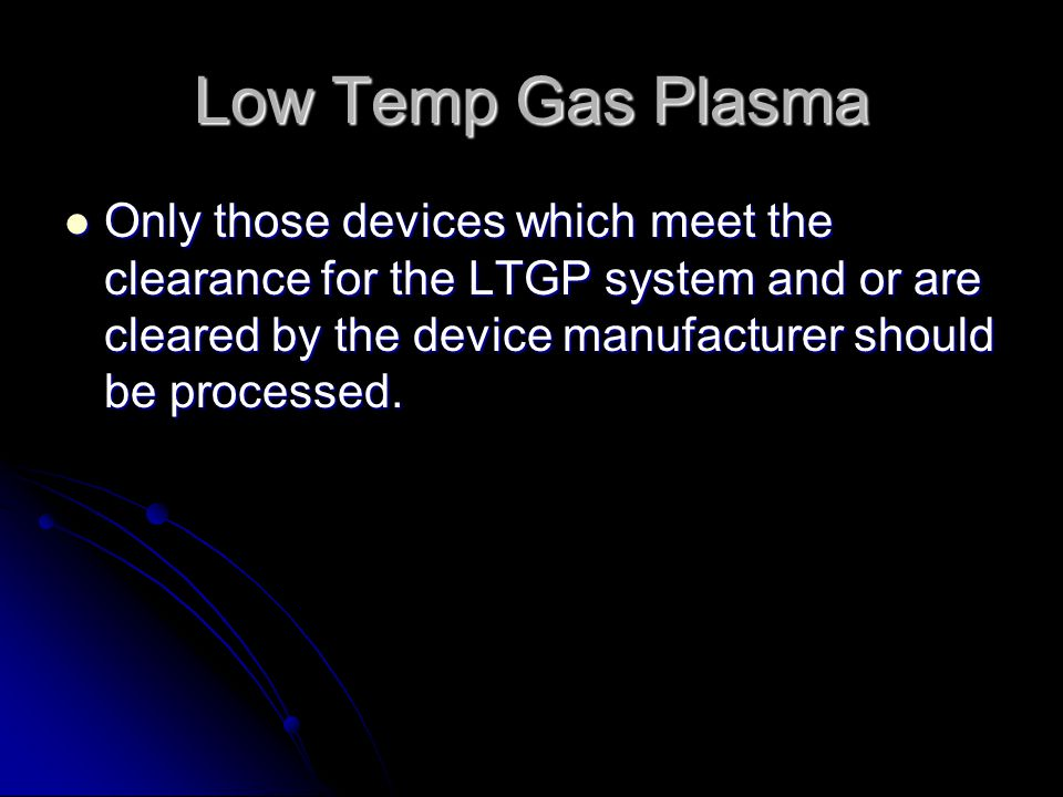 Low Temp Gas Plasma