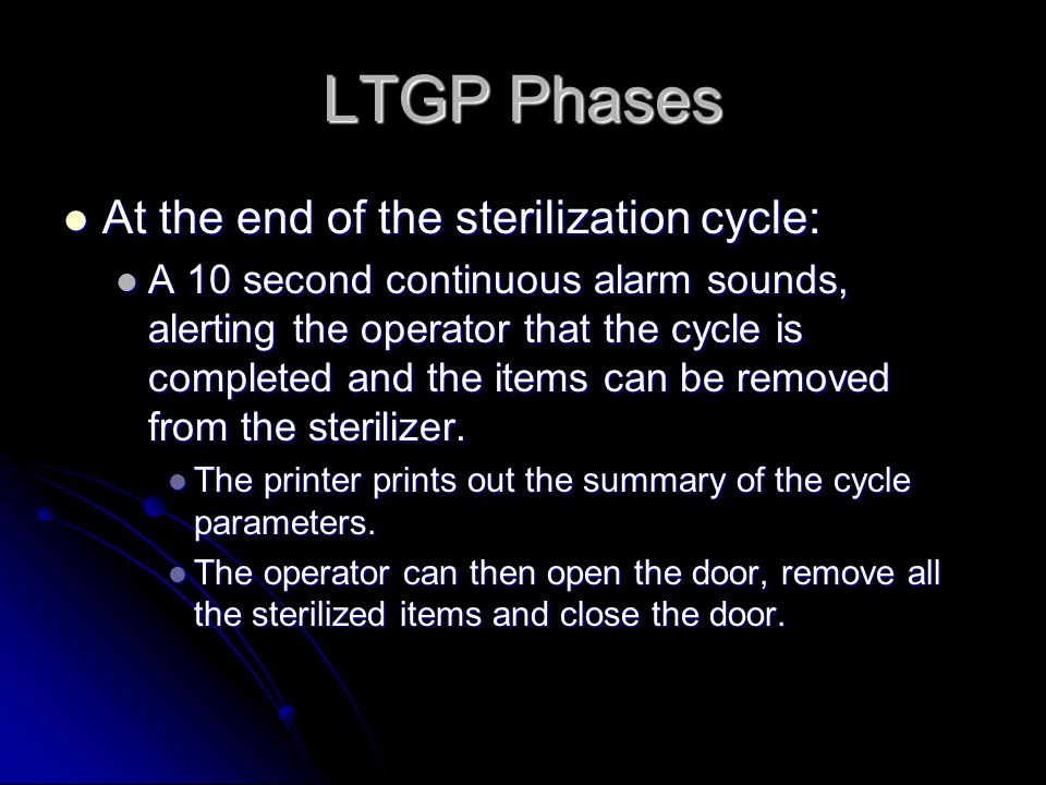 LTGP Phases At the end of the sterilization cycle: