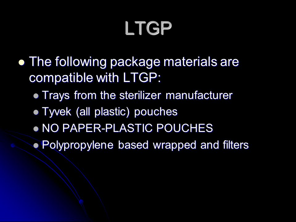 LTGP The following package materials are compatible with LTGP: