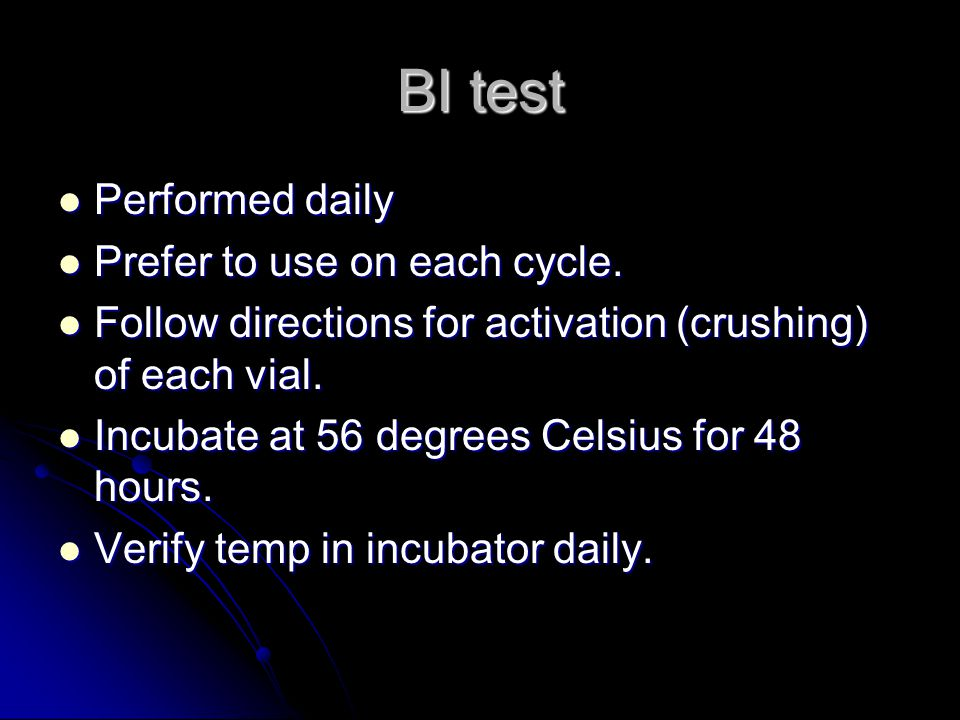 BI test Performed daily Prefer to use on each cycle.
