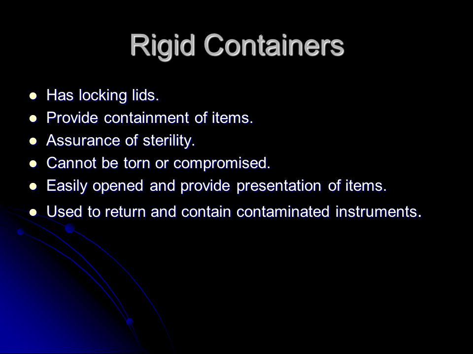 Rigid Containers Has locking lids. Provide containment of items.