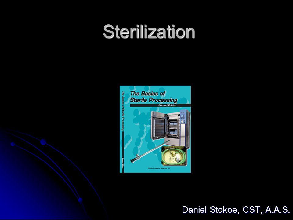 Sterilization Daniel Stokoe, CST, A.A.S.