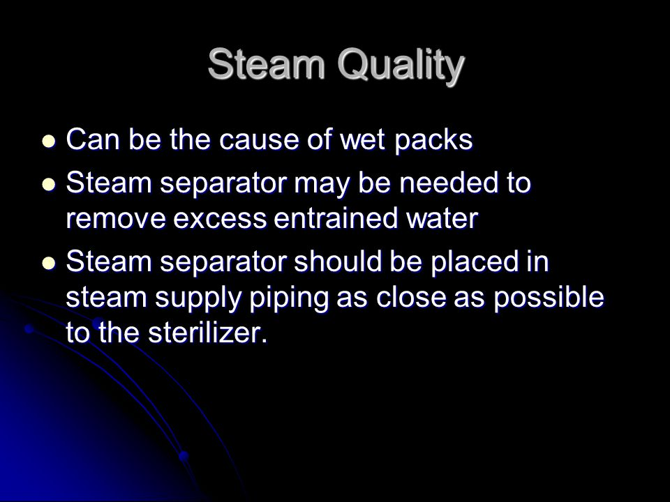 Steam Quality Can be the cause of wet packs