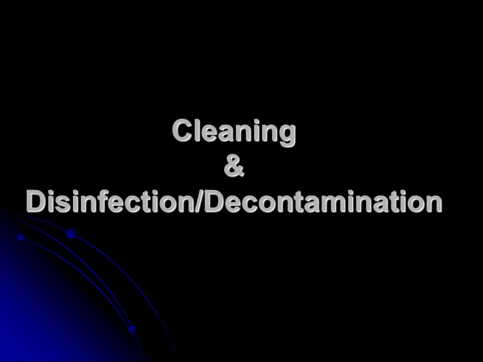 Cleaning & Disinfection/Decontamination