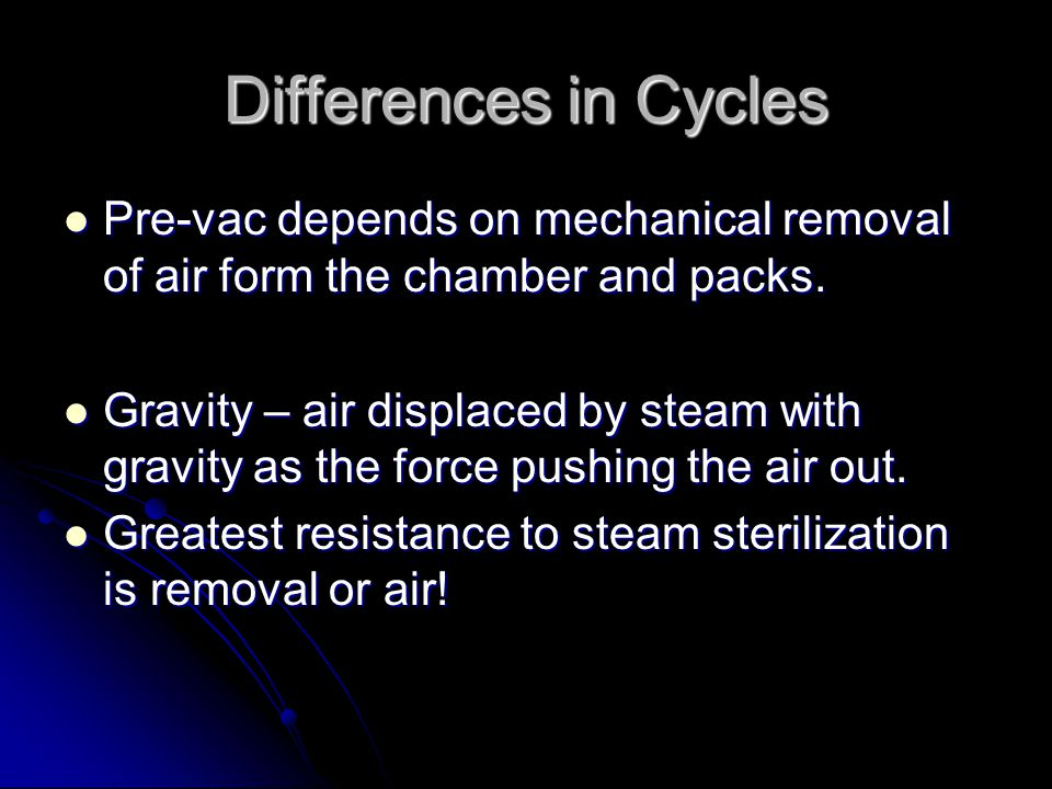 Differences in Cycles Pre-vac depends on mechanical removal of air form the chamber and packs.