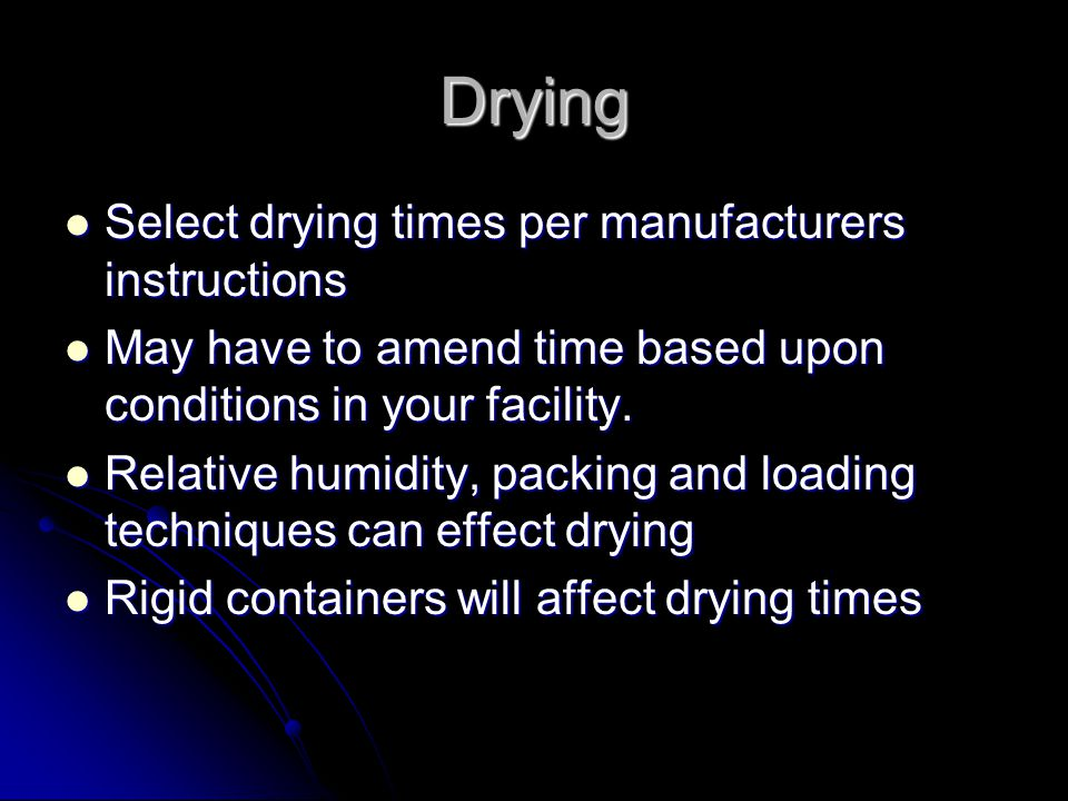 Drying Select drying times per manufacturers instructions