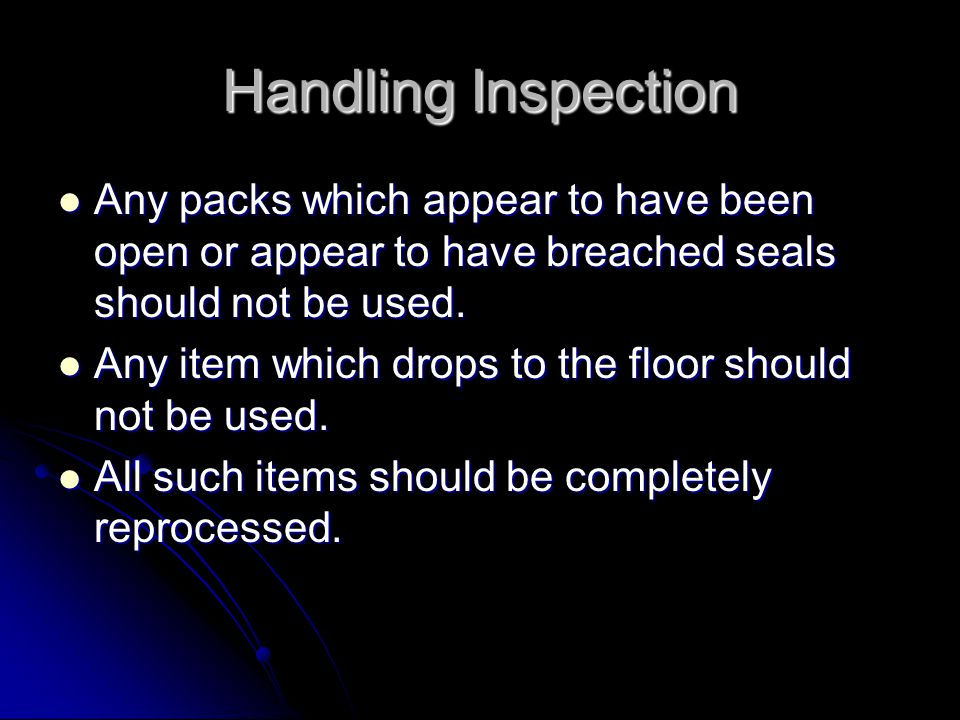 Handling Inspection Any packs which appear to have been open or appear to have breached seals should not be used.
