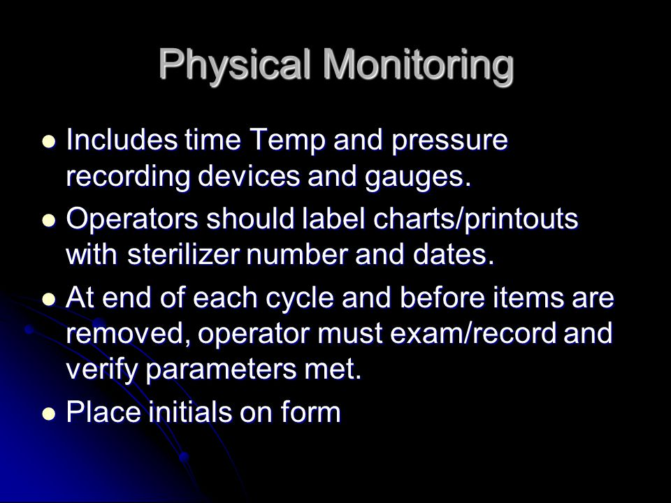Physical Monitoring Includes time Temp and pressure recording devices and gauges.