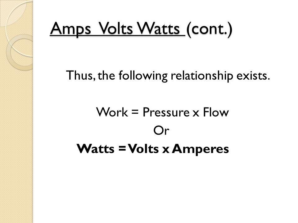 Amps Volts Watts (cont.)
