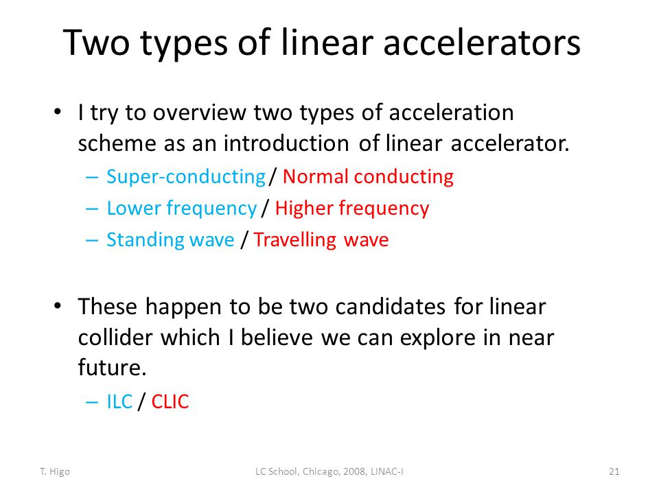 Two types of linear accelerators
