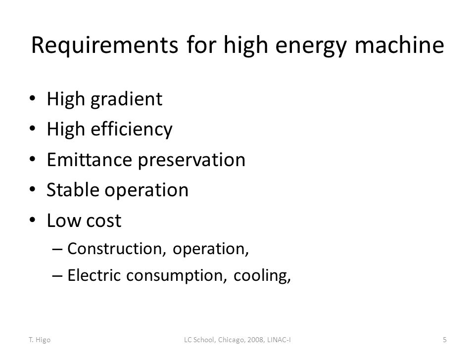 Requirements for high energy machine