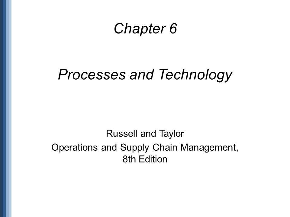 Processes and Technology
