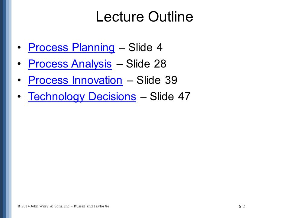 Lecture Outline Process Planning – Slide 4 Process Analysis – Slide 28