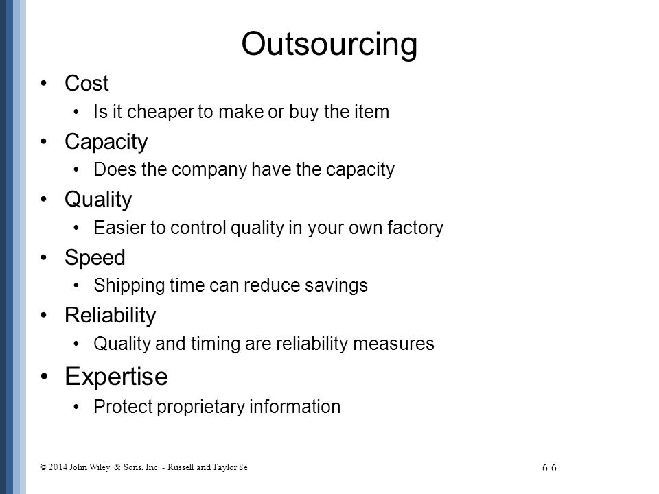 Outsourcing Expertise Cost Capacity Quality Speed Reliability