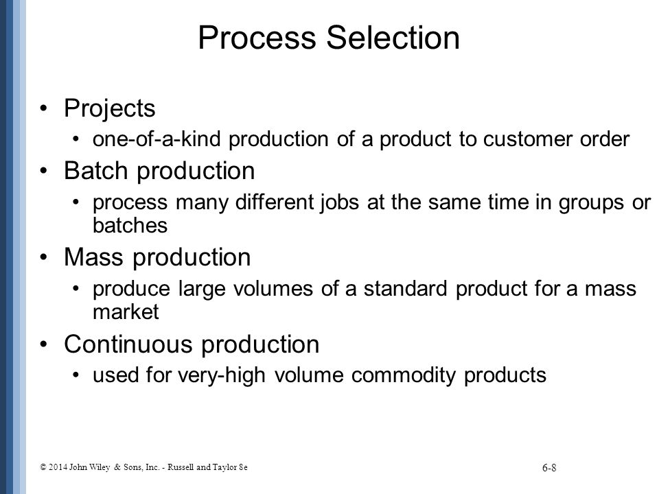 Process Selection Projects Batch production Mass production