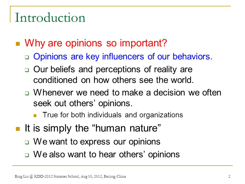 Introduction Why are opinions so important