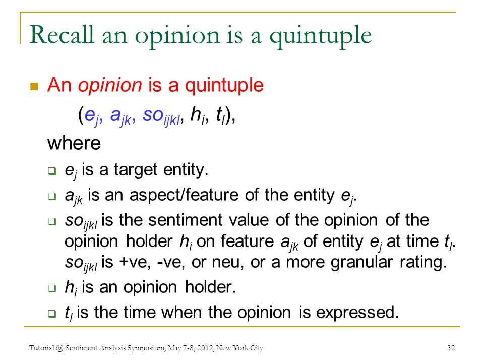 Recall an opinion is a quintuple