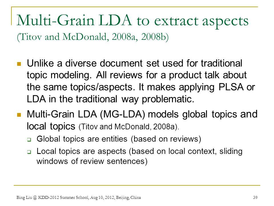 Multi-Grain LDA to extract aspects (Titov and McDonald, 2008a, 2008b)