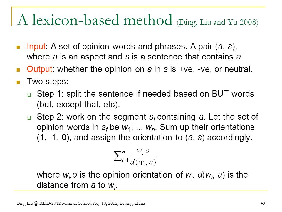 A lexicon-based method (Ding, Liu and Yu 2008)