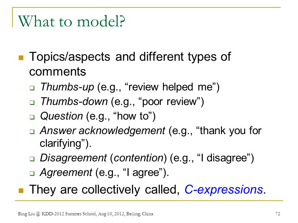 What to model Topics/aspects and different types of comments