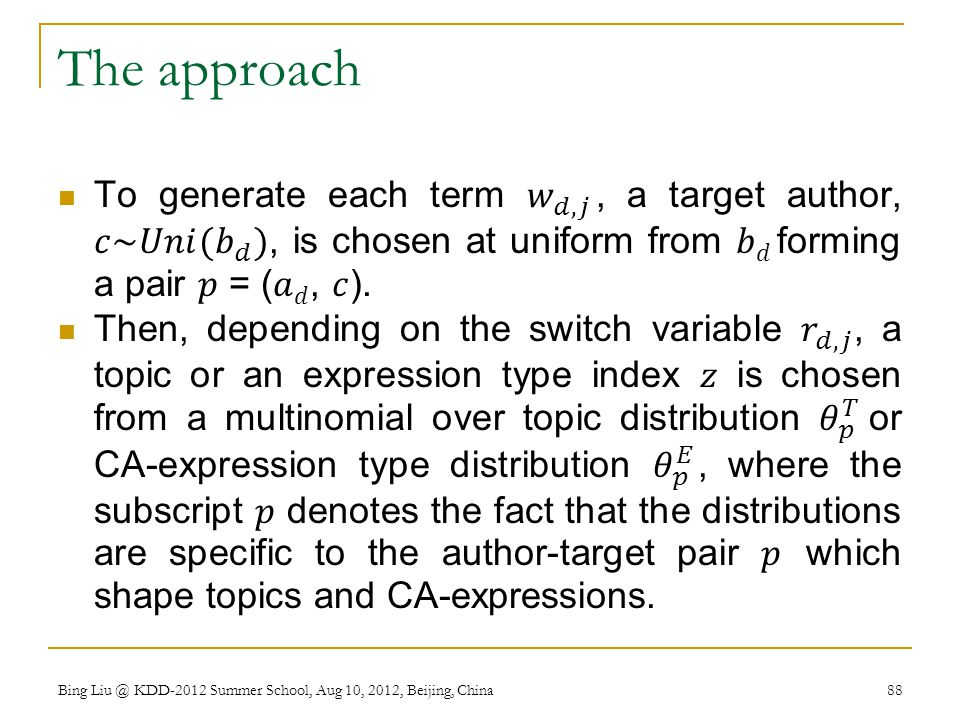 The approach To generate each term 𝑤 𝑑, 𝑗 , a target author, 𝑐~𝑈𝑛𝑖( 𝑏 𝑑 ), is chosen at uniform from 𝑏𝑑 forming a pair 𝑝 = (𝑎𝑑, 𝑐).