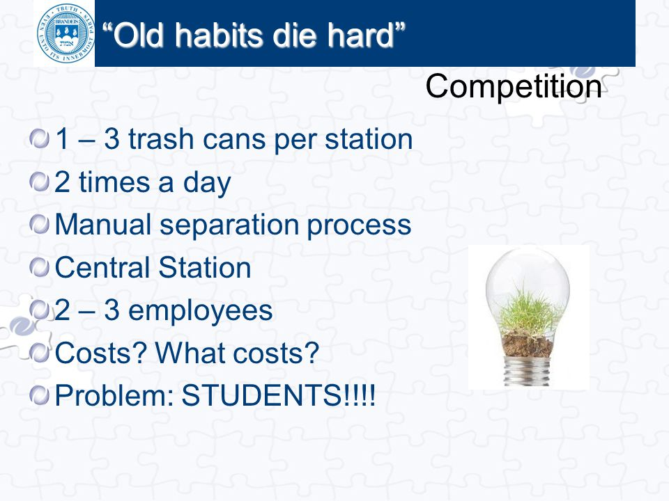 Old habits die hard Competition 1 – 3 trash cans per station