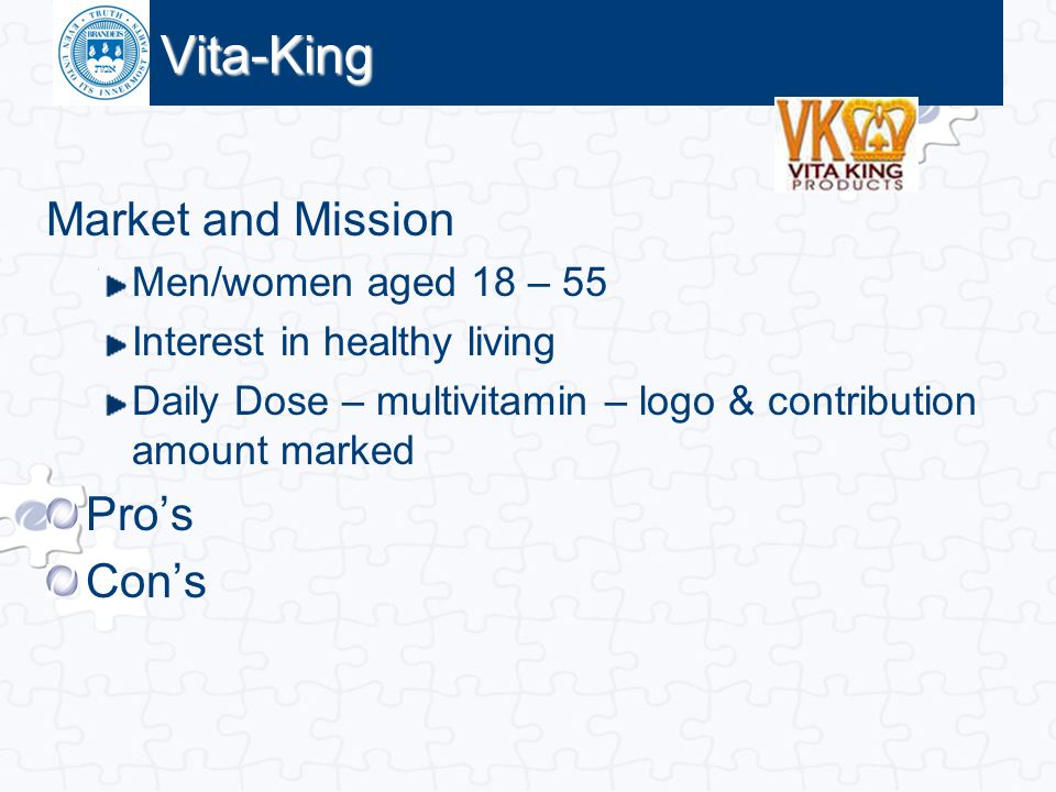 Vita-King Market and Mission Pro's Con's Men/women aged 18 – 55