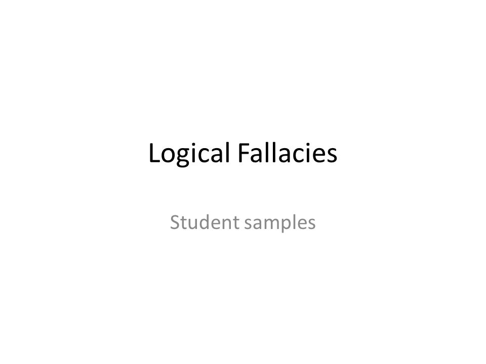 Logical Fallacies Student samples