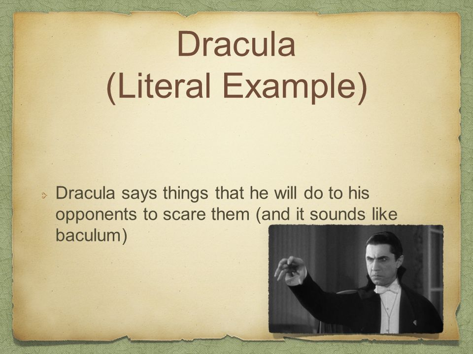 Dracula (Literal Example)