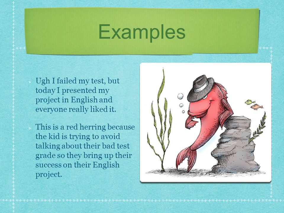 Examples Ugh I failed my test, but today I presented my project in English and everyone really liked it.