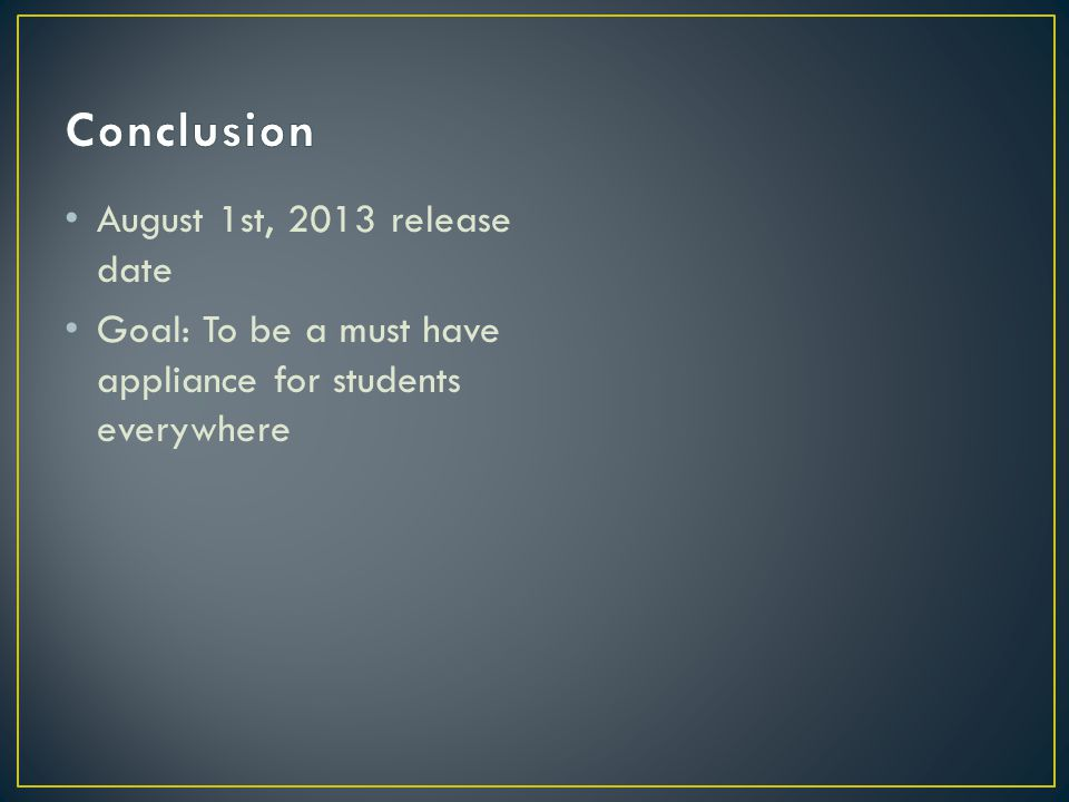 Conclusion August 1st, 2013 release date