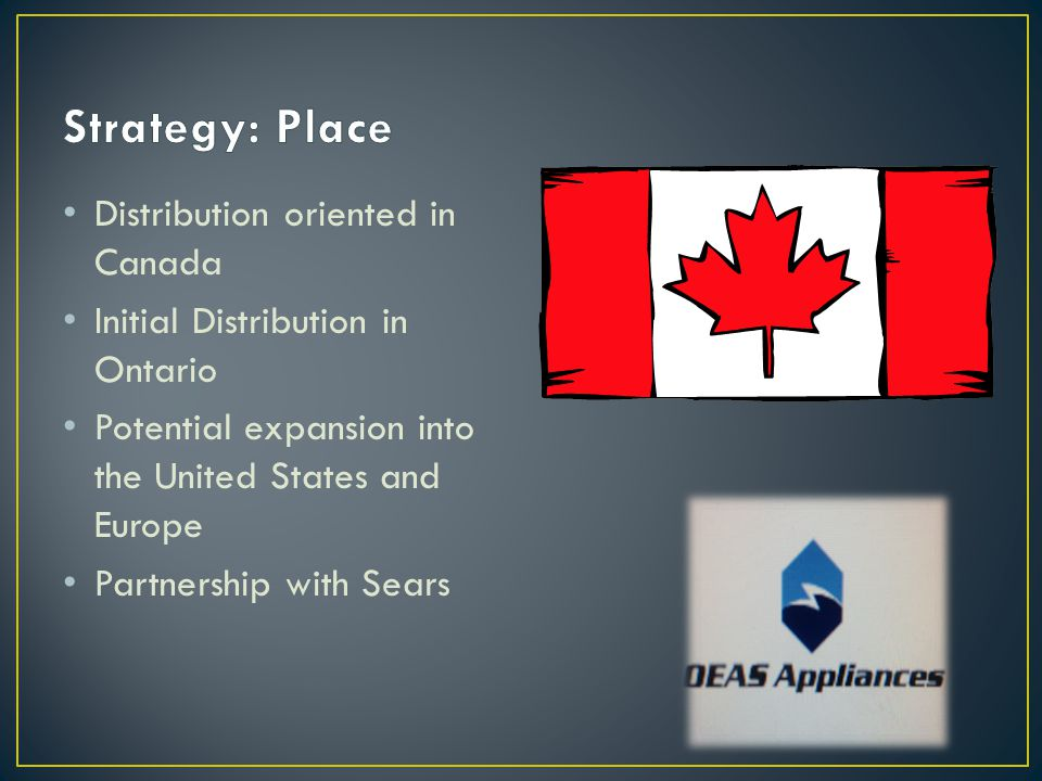 Strategy: Place Distribution oriented in Canada