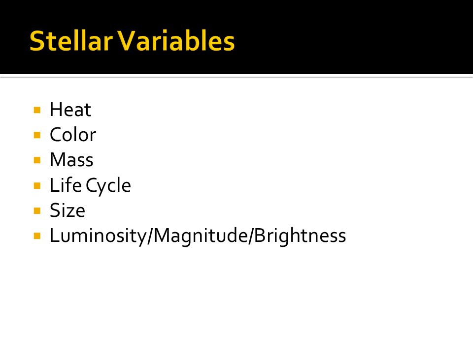 Stellar Variables Heat Color Mass Life Cycle Size