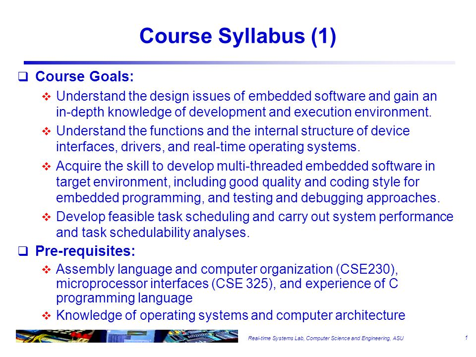 Course Syllabus (2) Introduction: characteristics of embedded applications (2 lecture)