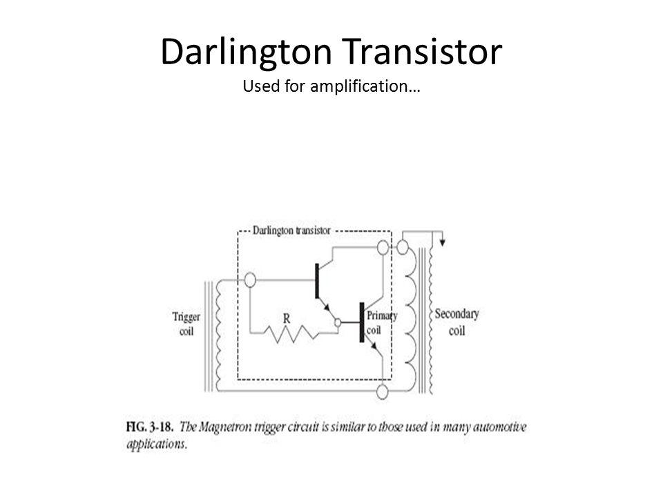 Darlington Transistor Used for amplification…